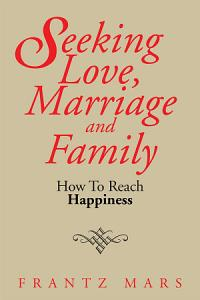 Seeking Love  Marriage and Family PDF