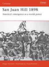 San Juan Hill 1898: America's Emergence as a World Power