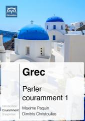 Grec Parler couramment 1: Glossika Méthode syntaxique