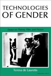 Technologies of Gender: Essays on Theory, Film, and Fiction
