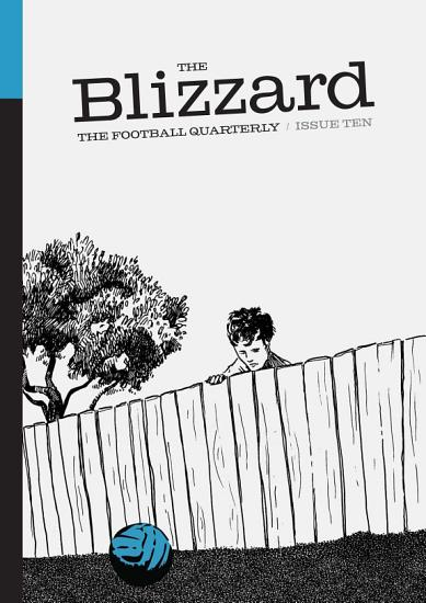 The Blizzard   The Football Quarterly  Issue Ten PDF
