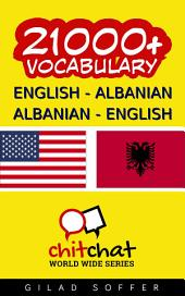 21000+ English - Albanian Albanian - English Vocabulary