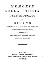 Memorie sulla storia dell'ex-ducato di Milano, risguardanti il dominio dei Visconti ...