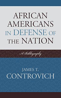 African Americans in Defense of the Nation PDF