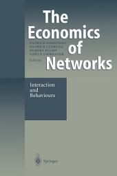 The Economics of Networks: Interaction and Behaviours
