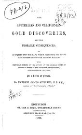 The Australian and Californian gold discoveries and their probable consequences...