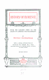 History of Florence and of the Affairs of Italy: From the Earliest Times to the Death of Lorenzo the Magnificent