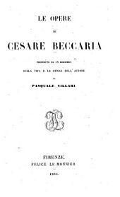 Le opere: precedute da un discorso sulla vita e le opere dell'autore di Pasquale Villari