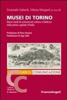 Musei di Torino  Nuovi modi di comunicare cultura e bellezza nella prima capitale d Italia PDF