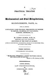 A practical treatise on ecclesiastical and civil dilapidations, reinstatements, waste &c., with appendix