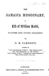 The Jamaica Missionary, a Life of William Knibb