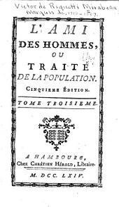 L'ami des hommes, ou Traité de la population: Volume3