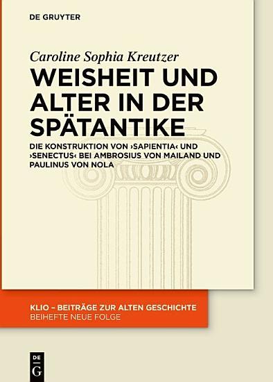 Weisheit und Alter in der Sp  tantike PDF