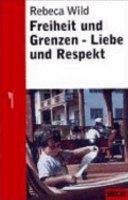 Freiheit und Grenzen   Liebe und Respekt PDF