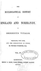 The ecclesiastical history of England and Normandy: Volume 4