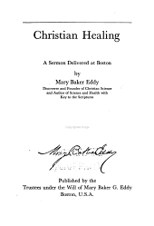 Christian Healing: The People's Idea of God, Pulpit and Press, Christian Science Versus Pantheism, Message to the Mother Church, 1900, Message to the Mother Church, 1901, Message to the Mother Church, 1900, Message to the Mother Church, 1902