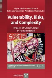 Vulnerability, Risks, and Complexity: Impacts of Global Change on Human Habitats