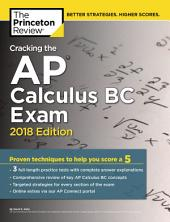Cracking the AP Calculus BC Exam, 2018 Edition: Proven Techniques to Help You Score a 5