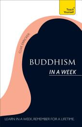 Buddhism In A Week: Teach Yourself