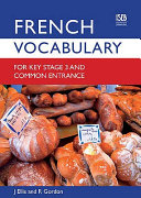 French Vocabulary for Key Stage 3 and Common Entrance PDF