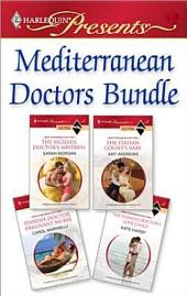 Mediterranean Doctors Bundle: The Sicilian Doctor's Mistress\The Italian Count's Baby\Spanish Doctor, Pregnant Nurse\The Spanish Doctor's Love-Child