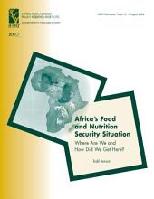 Africa's Food and Nutrition Security Situation: Where are We and how Did We Get Here?