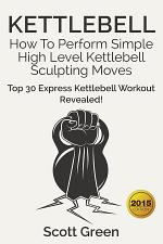 Kettlebell: How To Perform Simple High Level Kettlebell Sculpting Moves