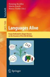 Languages Alive: Essays dedicated to Jürgen Dassow on the Occasion of His 65th Birthday