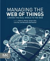 Managing the Web of Things: Linking the Real World to the Web