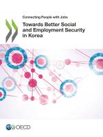 Connecting People with Jobs Towards Better Social and Employment Security in Korea PDF