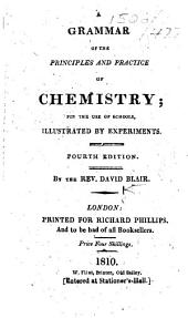 A grammar of the principles and practice of chemistry ... Fourth edition