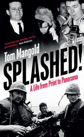 Splashed!: A Life from Print to Panorama