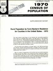 1970 Census of Population: Rural Population by Farm-nonfarm Residence for Counties in the United States: 1970; Supplementary Report