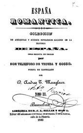 España romantica, 3-4: coleccion de anécdotas y sucesos novelescos sacados de la historia de España
