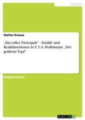 """""""Ein toller Zwiespalt"""" - Erzähl- und Realitätsebenen in E. T. A. Hoffmanns """"Der goldene Topf"""""""