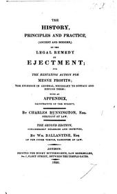 The History, Principles, and Practice of the Legal Remedy by Ejectment, and the resulting action for Mesne Profits, etc