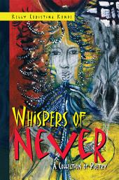Whispers of Never: A Collection of Poetry