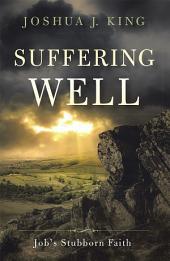 Suffering Well: Job's Stubborn Faith