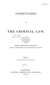 Commentaries on the Criminal Law: Volume 1