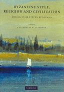 Byzantine Style, Religion and Civilization