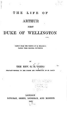 The Life of Arthur  First Duke of Wellington PDF