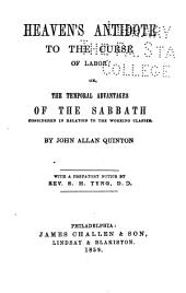 Heaven's antidote to the curse of labor: or, the temporal advantages of the Sabbath considered in relation to the working classes
