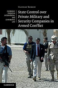 State Control over Private Military and Security Companies in Armed Conflict PDF