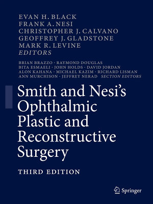 Smith and Nesi's Ophthalmic Plastic and Reconstructive Surgery