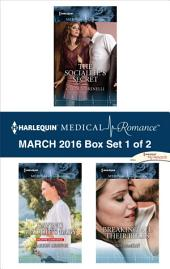 Harlequin Medical Romance March 2016 - Box Set 1 of 2: The Socialite's Secret\Saving Maddie's Baby\Breaking All Their Rules