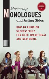 Mastering Monologues and Acting Sides: How to Audition Successfully for Both Traditional and New Media