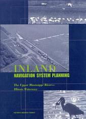 Inland Navigation System Planning: The Upper Mississippi River-Illinois Waterway