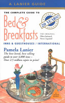 The Complete Guide to Bed and Breakfasts  Inns and Guesthouses in the U  S  A   Canada and Worldwide