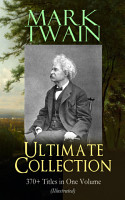 MARK TWAIN Ultimate Collection  370  Titles in One Volume  Illustrated  PDF