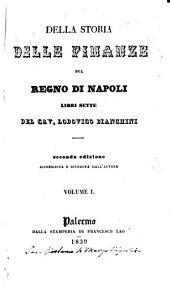 Della Storia delle finanze del regno di Napoli,...